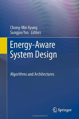 Energy-Aware System Design: Algorithms And Architectures
