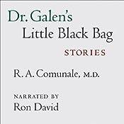 Dr. Galen's Little Black Bag: Stories | R. A. Comunale
