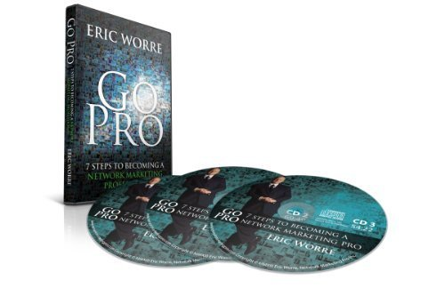 GO PRO - 7 STEPS TO BECOMING A NETWORK MARKETING PROFESSIONAL (3 AUDIOS CD SET) by ERIC WORRE (2013) Audio CD