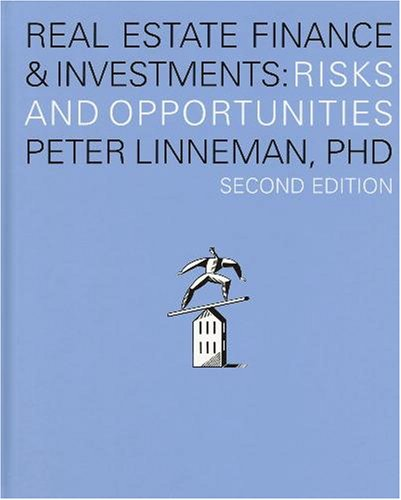 Real Estate Finance & Investments: Risks and Opportunities,