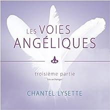 Les voies angéliques 3 | Livre audio Auteur(s) : Chantel Lysette Narrateur(s) : Danièle Panneton