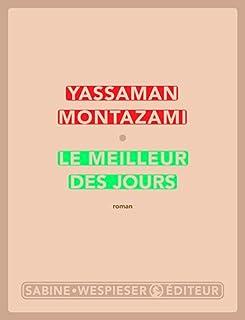Le meilleur des jours, Montazami, Yassaman