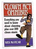 Clown act omnibus by J. Wesley McVicar