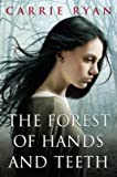 The Forest of Hands and Teeth (advance reader's copy)