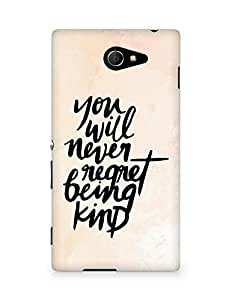 AMEZ you will never regret being kind Back Cover For Sony Xperia M2 D2302