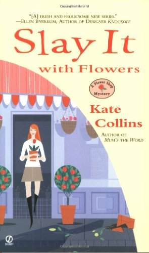 Slay It with Flowers (A Flower Shop Mystery, #2)