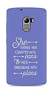 AMEZ cants into cans dreams into plans Back Cover For Lenovo K4 Note