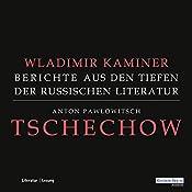 Tschechow: Berichte aus den Tiefen der Russischen Literatur | Wladimir Kaminer