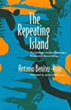 img - for [(The Repeating Island: The Caribbean and the Postmodern Perspective)] [Author: Antonio Benitez Rojo] published on (January, 1997) book / textbook / text book