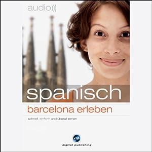 Audio Spanisch. Barcelona erleben Hörbuch