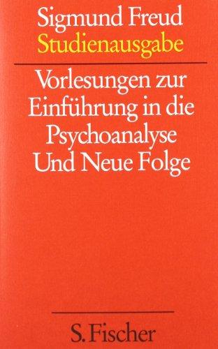 Vorlesungen zur Einführung in die Psychoanalyse und Neue Folge (Studienausgabe) Bd.1 von 10 u. Erg.-Bd.