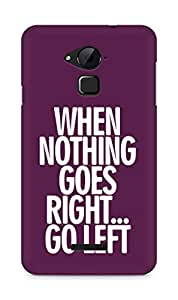 AMEZ when nothing goes right go left Back Cover For Coolpad Note 3