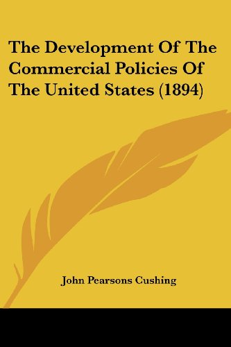 The Development of the Commercial Policies of the United States (1894)