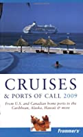 Frommer's Cruises & Ports of Call 2009 (Frommer's Complete)