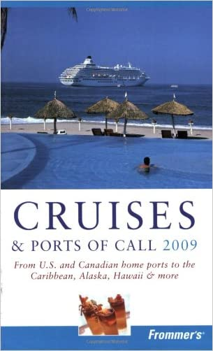 Frommer's Cruises and Ports of Call 2009 (Frommer's Complete Guides)