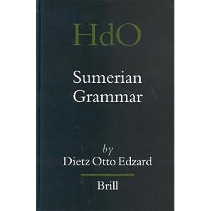 Sumerian Grammar (Handbook of Oriental Studies/Handbuch Der Orientalistik) Dietz Otto Edzard