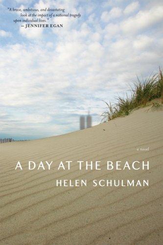 A Day at the Beach: A Novel, Helen Schulman