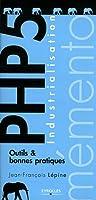 Industrialisation  PHP 5. Outils et bonnes pratiques.