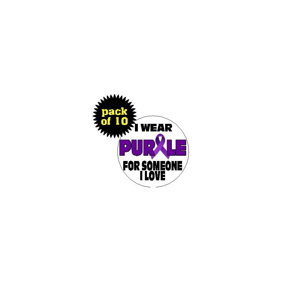 5488445a43e Quantity 10) I Wear Purple For Someone I Love 1.25 Pinback Buttons ...