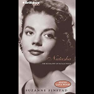 Natasha: The Biography of Natalie Wood | [Suzanne Finstad]