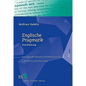 Englische Pragmatik: Eine Einführung (Grundlagen der Anglistik und Amerikanistik (GrAA), Band 21)