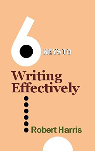 Robert Harris - 6 Keys to Writing Effectively