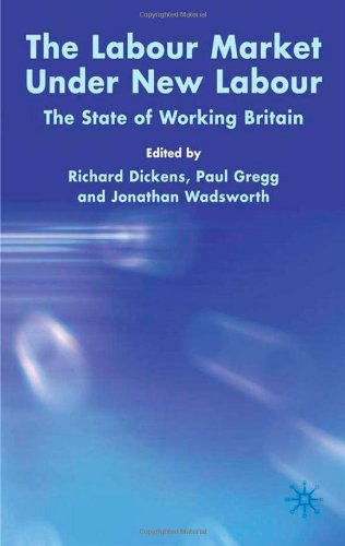 The Labour Market Under New Labour: The State of Working Britain
