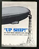 Up Ship!: A History of the U.S. Navy's Rigid Airships 1919-1935