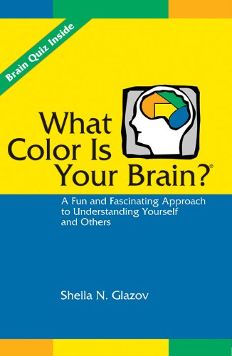 What Color Is Your Brain? A Fun and Fascinating Approach to Understanding Yourself and Others