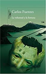 La voluntad y la fortuna / Destiny and Desire: A Novel (Spanish Edition)