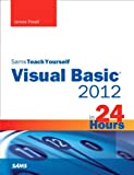 Sams Teach Yourself Visual Basic 2012 in 24 Hours, Complete Starter Kit (Sams Teach Yourself...in 24 Hours)
