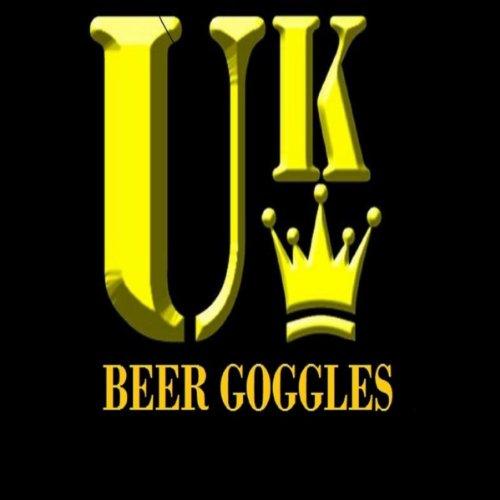 01. Beer Goggles [Explicit]