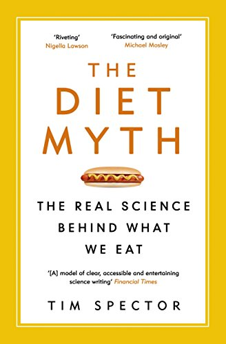 the-diet-myth-the-real-science-behind-what-we-eat-english-edition