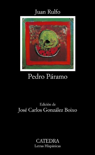 Pedro Paramo (COLECCION LETRAS HISPANICAS) (Spanish Edition)