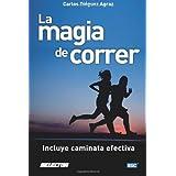 La magia de correr: Incluye caminata efectiva