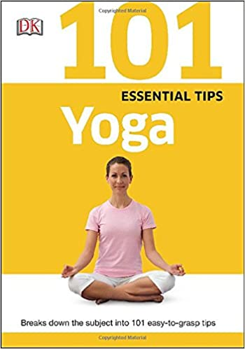 101 Essential Tips: Yoga