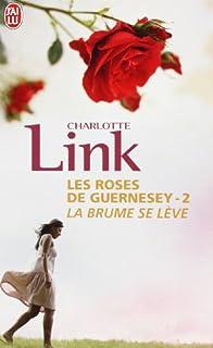 Les roses de Guernesey : [2] : La brume se lève