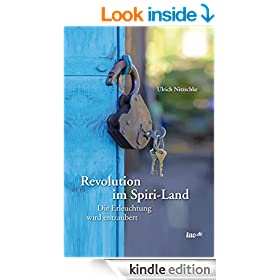 Revolution im Spiri-Land: Die Erleuchtung wird entzaubert (German Edition)