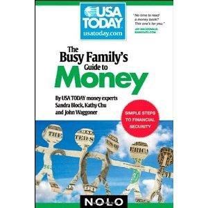 Busy Family's Guide to Money (USA TODAY/Nolo Series) [Paperback] [2008] 1 Ed. Sandra Block, Kathy Chu, John Waggoner