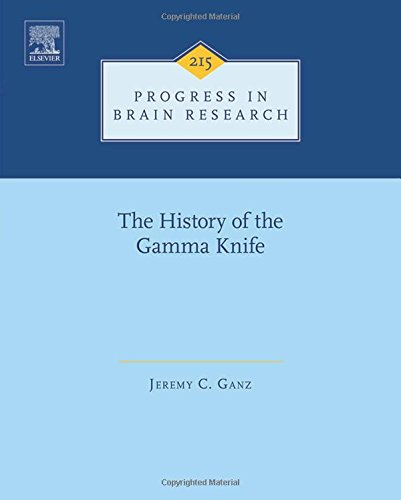 The History Of The Gamma Knife, Volume 215 (Progress In Brain Research)