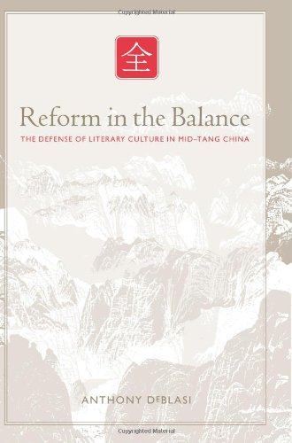 Reform in the Balance: The Defense of Literary Culture in Mid-Tang China (Suny Series in Chinese Philosophy and Culture)