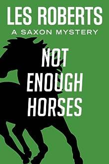 Not Enough Horses: A Saxon Mystery (#2) (Saxon Mysteries)