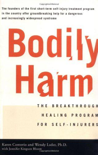Bodily Harm: The Breakthrough Healing Program For Self-Injurers PDF