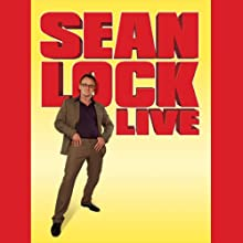 Sean Lock Live (       UNABRIDGED) by Sean Lock Narrated by Sean Lock