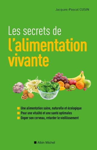 gratuits ebooks francais les secrets de l 39 alimentation vivante livre gratuit. Black Bedroom Furniture Sets. Home Design Ideas