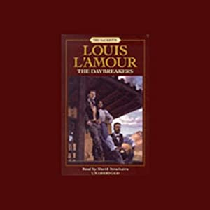 The Daybreakers: The Sacketts, Book 6 | [Louis L'Amour]