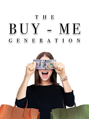 The Buy-Me Generation