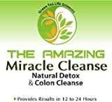 The Amazing Miracle Cleanse - Premier Colon Cleanse and Detox Plus Weight Loss - All Natural, Safe ,Gentle , Colon Health and Detoxification Program - Just 2 Caps a Day for 2 Weeks - It Works or You Don't Pay! 30 capsules