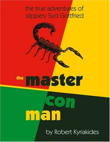 The Master Con Man, by Robert Kyriakides
