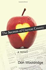 The Secrets of Clayton County: a novel (Volume 1)
